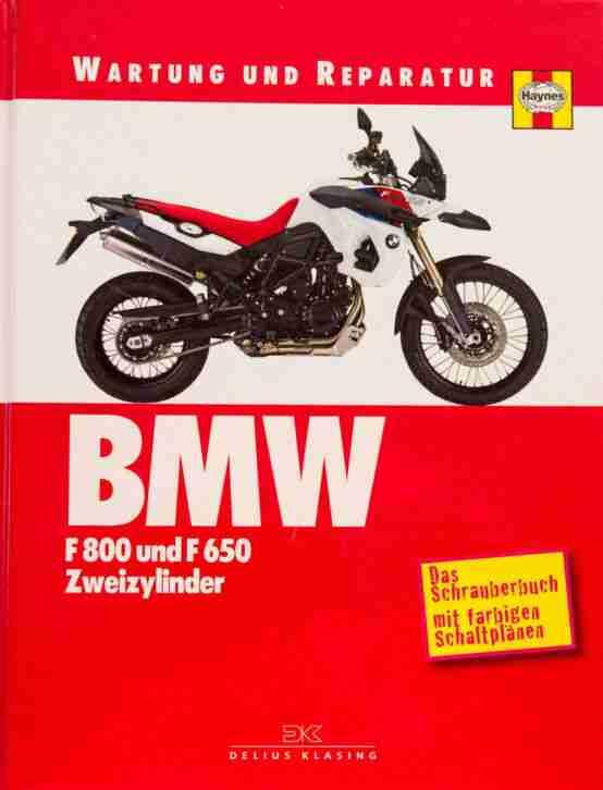 Reparaturanleitung BMW F800 Bj 2006 2010 (Wartung und Reparatur)